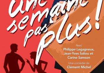 UNE SEMAINE PAS PLUS de Clément MICHEL
