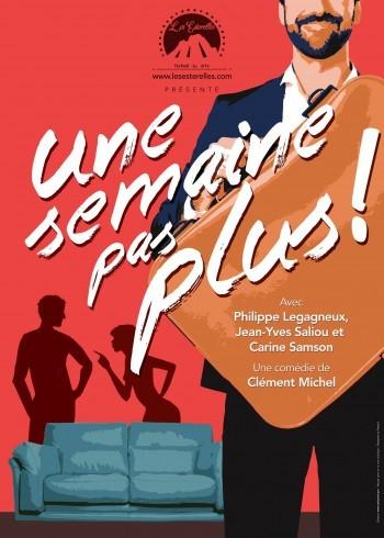 UNE SEMAINE PAS PLUS de Clément MICHEL Dimanche 4 août 21h15 au château de Mouans – Sartoux